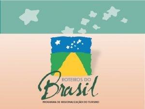 Ncleo Estratgico do Turismo Nacional Ministrio do Turismo