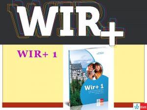 WIR 1 Deutschland besteht aus 16 Bundeslndern Hauptstadt