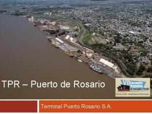 TPR Puerto de Rosario Terminal Puerto Rosario S