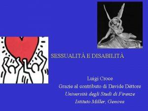 SESSUALIT E DISABILIT Luigi Croce Grazie al contributo
