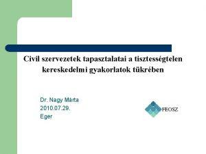 Civil szervezetek tapasztalatai a tisztessgtelen kereskedelmi gyakorlatok tkrben