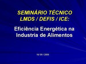 SEMINRIO TCNICO LMDS DEFIS ICE Eficincia Energtica na