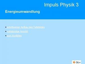 Impuls Physik 3 Energieumwandlung schrittweiser Aufbau des Tafelbildes