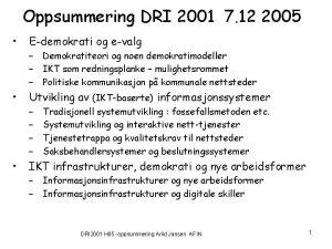 Oppsummering DRI 2001 7 12 2005 Edemokrati og