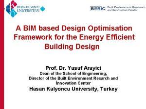 A BIM based Design Optimisation Framework for the