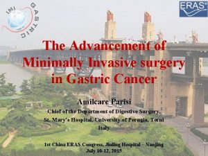 The Advancement of Minimally Invasive surgery in Gastric