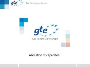 Allocation of capacities Allocation of Capacities Determination of