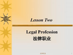 Lesson Two Legal Profession 1 If there were