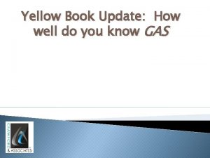 Yellow Book Update How well do you know