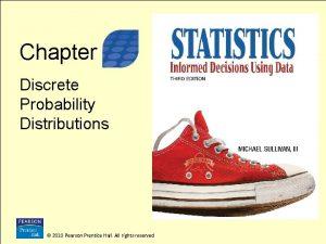 3 Chapter Discrete Probability Distributions 2010 Pearson Prentice