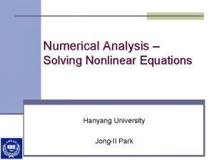 Numerical Analysis Solving Nonlinear Equations Hanyang University JongIl