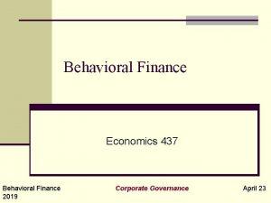 Behavioral Finance Economics 437 Behavioral Finance 2019 Corporate