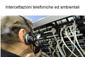 Intercettazioni telefoniche ed ambientali Le 3 condizioni per