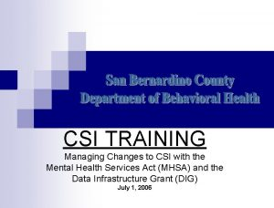 CSI TRAINING Managing Changes to CSI with the