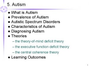 5 Autism What is Autism l Prevalence of