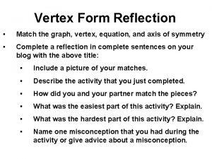 Vertex Form Reflection Match the graph vertex equation