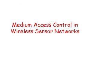Medium Access Control in Wireless Sensor Networks Contents