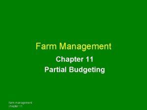 Farm Management Chapter 11 Partial Budgeting farm management
