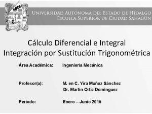 Clculo Diferencial e Integral Integracin por Sustitucin Trigonomtrica