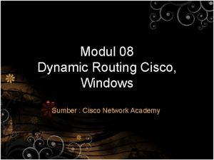 Modul 08 Dynamic Routing Cisco Windows Sumber Cisco