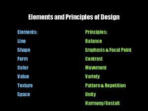 Elements and Principles of Design Elements Principles Line