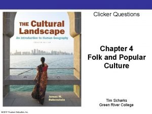 Clicker Questions Chapter 4 Folk and Popular Culture