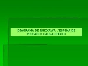 DIAGRAMA DE ISHIKAWA ESPINA DE PESCADO CAUSAEFECTO DEFINICIN