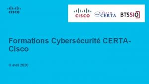 Formations Cyberscurit CERTACisco 8 avril 2020 Webinaire Formations