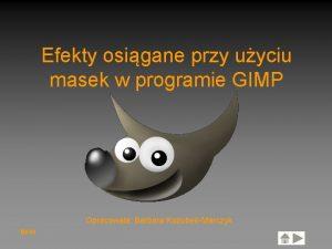 Efekty osigane przy uyciu masek w programie GIMP