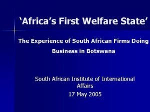 Africas First Welfare State The Experience of South