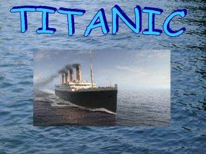 El titanic tenia nacionalidad britnica El poseedor era