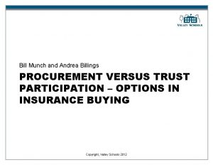 Bill Munch and Andrea Billings PROCUREMENT VERSUS TRUST