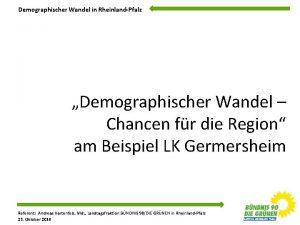 Demographischer Wandel in RheinlandPfalz Demographischer Wandel Chancen fr