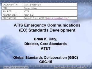 DOCUMENT GSC 15 PLEN18 FOR Presentation SOURCE ATIS