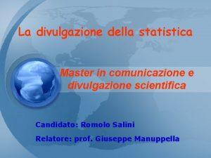 La divulgazione della statistica Master in comunicazione e