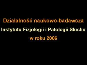 Dziaalno naukowobadawcza Instytutu Fizjologii i Patologii Suchu w