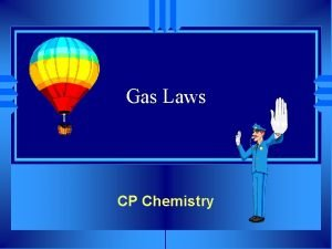 Gas Laws CP Chemistry The Gas Laws u