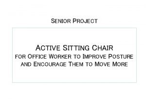 SENIOR PROJECT ACTIVE SITTING CHAIR FOR OFFICE WORKER