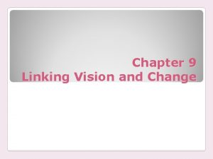 Chapter 9 Linking Vision and Change Vision Content