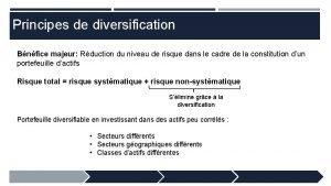 Principes de diversification Bnfice majeur Rduction du niveau