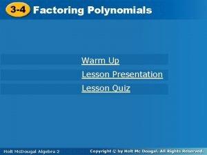 3 4 Factoring Polynomials Warm Up Lesson Presentation