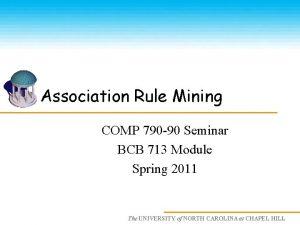 Association Rule Mining COMP 790 90 Seminar BCB