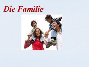 Die Familie die Mutter der Vater die Eltern