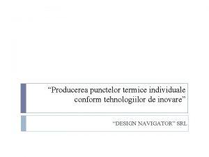 Producerea punctelor termice individuale conform tehnologiilor de inovare