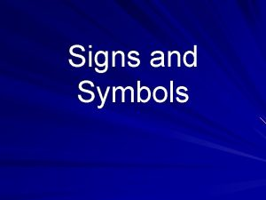 Signs and Symbols The difference between Symbols and