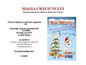 MAGIA CRCIUNULUI Festival naional de colinde i cntece