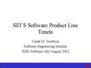 SEIS Software Product Line Tenets Linda M Northrop