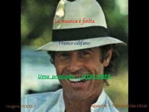 La musica finita Franco califano Uma produo IVOFLORIPA