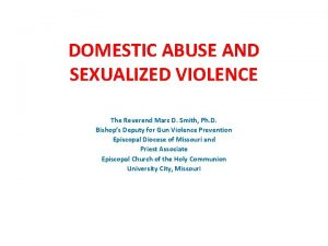 DOMESTIC ABUSE AND SEXUALIZED VIOLENCE The Reverend Marc
