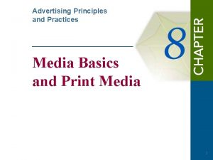 Advertising Principles and Practices Media Basics and Print